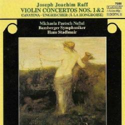 Joseph Joachim Raff - Raff: Violin Concertos 1 & 2, Cavatina, Ungrischer