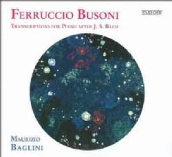 Maurizio Baglini - Busoni: Transcriptions for Piano After J.S. Bach