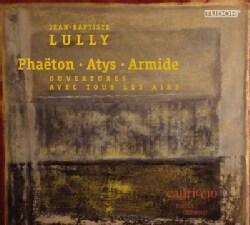 Barockorchester Capriccio - Lully: Phaeton; Atys; Armide