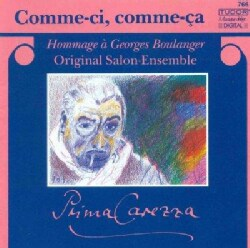Ensemble Prima Carezza - Boulanger: Comme-Ci, Comme-Ca