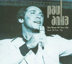 Paul Anka - The Times of Your Life: The Best of The '70's