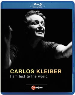 Carlos Kleiber: I Am Lost to the World (Blu-ray Disc)