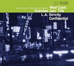 West Coast Chamber Jazz Trio - La Strictly Confidential