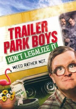 Trailer Park Boys: Don't Legalize It (DVD)
