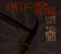 Wood Brothers - Live, Volume 2: Nail & Tooth