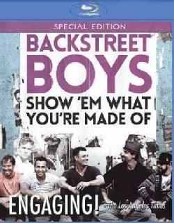 Backstreet Boys: Show 'Em What You're Made Of (Blu-ray Disc)