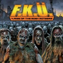 F.K.U. - The Rise of The Mosh Mongers