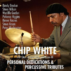 CHIP WHITE - PERSONAL DEDICATIONS & PERCUSSIVE TRIBUTES (ALL-S