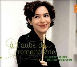 Juliette Hurel - A L'Aube Du Romantisme (The Dawn of Romanticism)