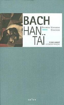 Pierre Hantai - Bach: Goldberg Variations & Concertos