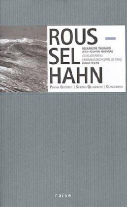 Hahn Roussel - Roussel: Piano Quintet; String Quartet; Concertos