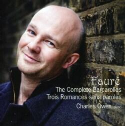Gabriel Faure - Faure: The Complete Barcarolles & Trois Romances Sans Paroles