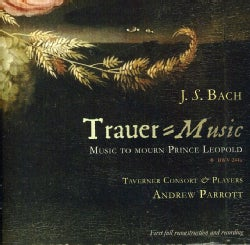 Taverner Consort and Players - Bach: Trauer-Music: Music to Mourn Prince Leopold, BWV 244a