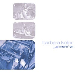 BARBARA KELLER - MOVIN' ON