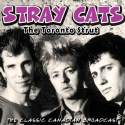 Stray Cats - The Toronto Strut