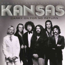 Kansas - Carry On for No Return