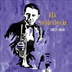 Bix Beiderbecke - Bix Beiderbecke: 1927-1930