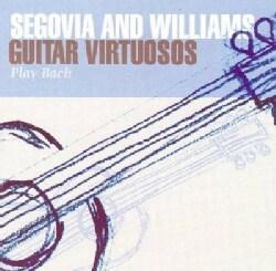 Segovia & Williams - Guitar Virtuosos Play Bach