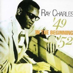 Ray Charles - In the Beginning: 1949-1952
