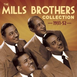 Mills Brothers - Mills Brothers Collection: 1931-1952