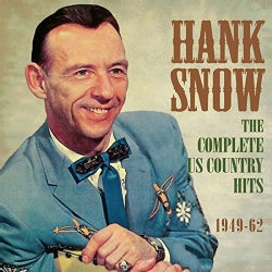 Hank Snow - Hank Snow: Complete U.S. Country Hits: 1949-1962