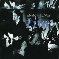 Dan Hicks - Dan Hicks: Live