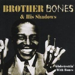 Brother Bones & His Shadows - Globetrottin' with Bones