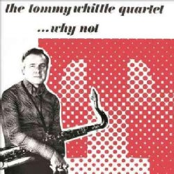 Tommy Whittle - Why Not