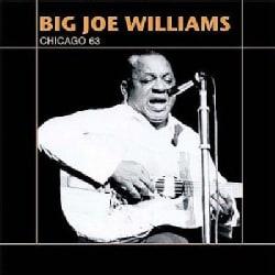Big Joe Williams - Big Joe Williams: Chicago 63