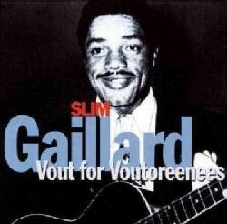 Slim Gaillard - Vout for Voutoreenees
