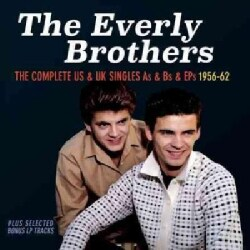 Everly Brothers - Complete U.S. & U.K. Singles: 1956-1962: The Everly Brothers