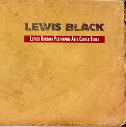 Lewis Black - Luther Burbank Performing Arts Center Blues