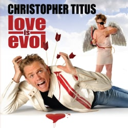 Christopher Titus - Love Is Evol (Parental Advisory)