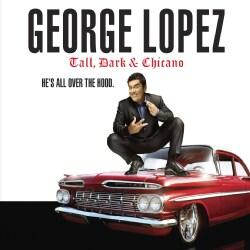 George Lopez - Tall, Dark & Chicano (Parental Advisory)