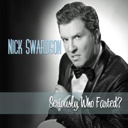 Nick Swardson - Seriously, Who Farted? (Parental Advisory)