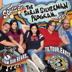 Sarah Silverman - Songs of The Sarah Silverman Program: From Our Rears to Your Ears! (Parental Advisory)