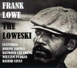 Frank Lowe - Loweski