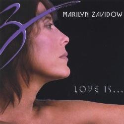 MARILYN ZAVIDOW - LOVE IS