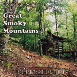 BOBBY HORTON - HOMESPUN SONGS OF THE GREAT SMOKY MOUNTAINS