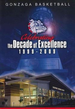 Gonzaga Basketball: A Decade of Excellence (DVD)