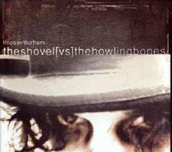 Lincoln Durham - The Shovel vs. The Howling Bones