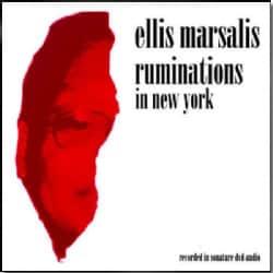 Ellis Marsalis - Ruminations in New York