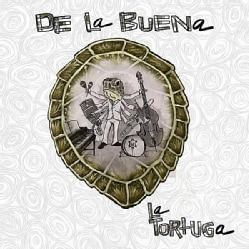 DE LA BUENA - LA TORTUGA