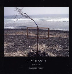 Garrett Pierce - City Of Sand