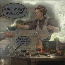 Hail Mary Mallon - Are You Gonna Eat That?