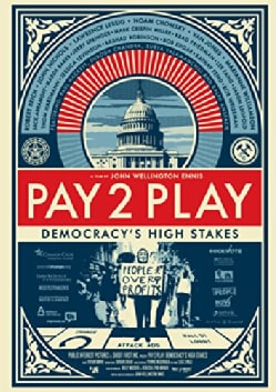 Pay 2 Play: Democracy's High Stakes (DVD)