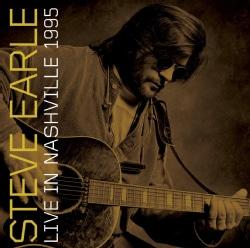 Steve Earle - Live In Nashville 1995
