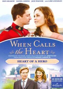 When Calls The Heart: Heart Of A Hero (DVD)