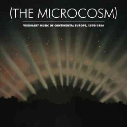 Various - The Microcosm: Visionary Music of Continental Europe: 1970-1986