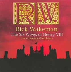 Rick Wakeman - The Six Wives of Henry VIII: Live at Hampton Court Palace